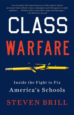 Class Warfare By Brill, Steven