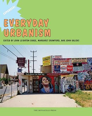 Everyday Urbanism By Chase, John Leighton (EDT)/ Crawford, Margaret (EDT)/ John, Kaliski (EDT)